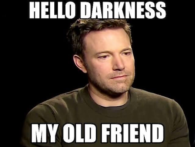 Darkness my old friend.jpeg