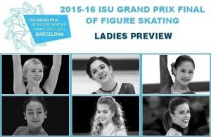 2015-16 ISU Grand Prix Final of Figure Skating: Ladies Preview